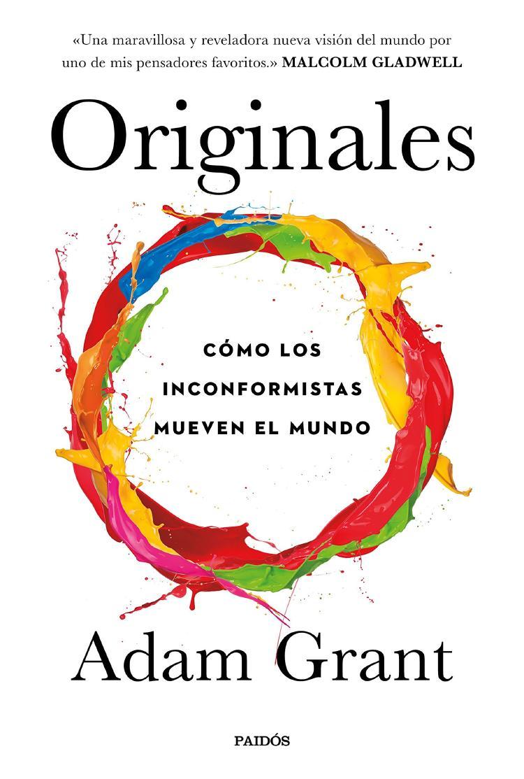 Originales cómo los inconformistas mueven el mundo